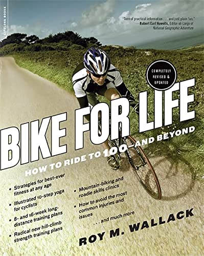 9780738217550: Bike for Life: How to Ride to 100--And Beyond, Revised Edition