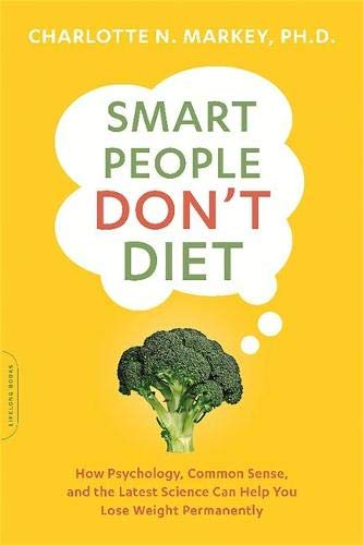 9780738217710: Smart People Don't Diet: How the Latest Science Can Help You Lose Weight Permanently