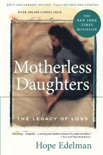 9780738217734: Motherless Daughters: The Legacy of Loss