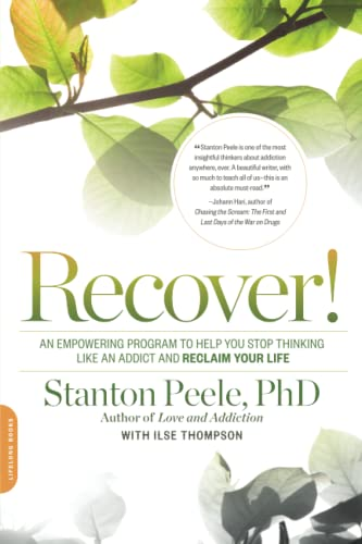 9780738218120: Recover!: An Empowering Program to Help You Stop Thinking Like an Addict and Reclaim Your Life