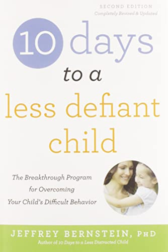 9780738218236: 10 Days to a Less Defiant Child: The Breakthrough Program for Overcoming Your Child's Difficult Behavior