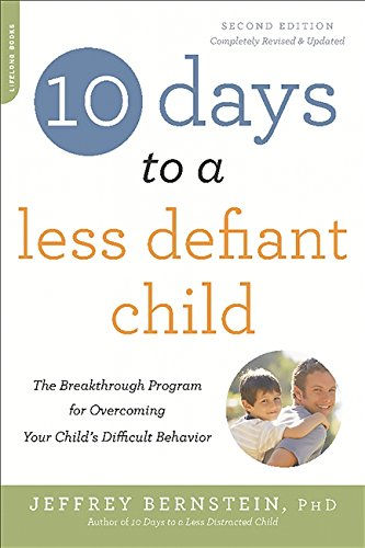 9780738218236: 10 Days to a Less Defiant Child, second edition: The Breakthrough Program for Overcoming Your Child's Difficult Behavior