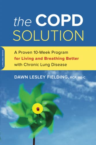 9780738218250: The Copd Solution: A Proven 12-week Program for Living and Breathing Better With Chronic Lung Disease