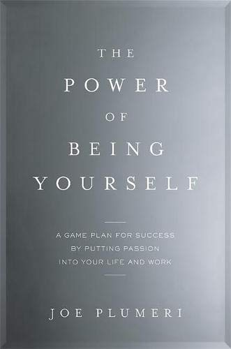9780738218298: The Power of Being Yourself: A Game Plan for Success-By Putting Passion into Your Life and Work