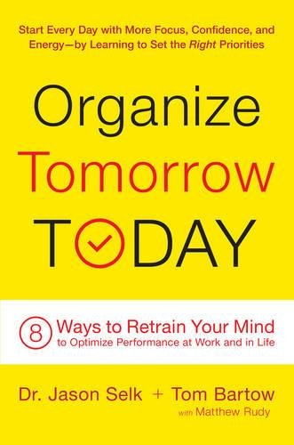 9780738218694: Organize Tomorrow Today: 8 Ways to Retrain Your Mind to Optimize Performance at Work and in Life