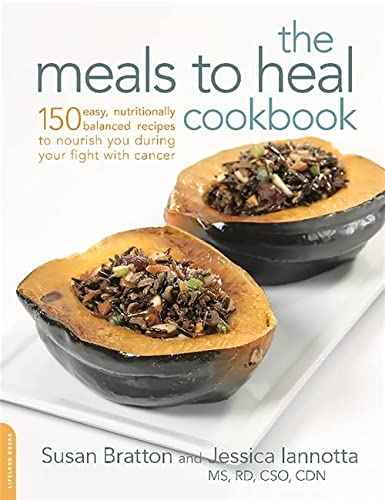 9780738218793: The Meals to Heal Cookbook: 150 Easy, Nutritionally Balanced Recipes to Nourish You during Your Fight with Cancer