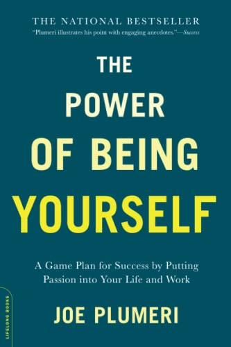 9780738218816: The Power of Being Yourself: A Game Plan for Success - By Putting Passion into Your Life and Work