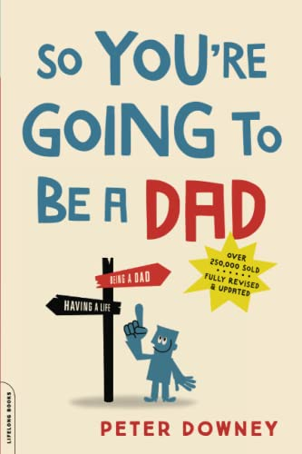 9780738219066: So You're Going to Be a Dad, revised edition