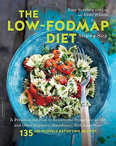9780738219349: The Low-FODMAP Diet Step by Step: A Personalized Plan to Relieve the Symptoms of IBS and Other Digestive Disorders -- with More Than 130 Deliciously Satisfying Recipes