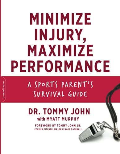 Maximize Your Kid's Sports Performance.and Minimize Injury: John, Dr. Tommy
