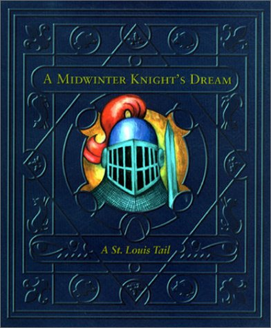 9780738300009: A Midwinter Knight's Dream: A St. Louis Tale (Pass the Book for Literacy)