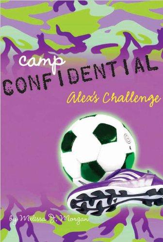 Alex's Challenge (Turtleback School & Library Binding Edition) (Camp Confidential (Pb)): ...