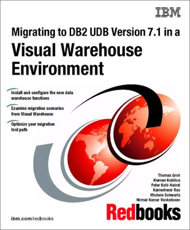 Migrating to DB2 Udb Version 7.1 in a Visual Warehouse Environment (0738418137) by IBM Redbooks