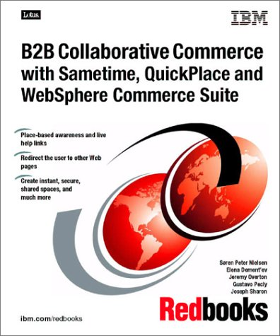 B2B Collaborative Commerce With Sametime, Quickplace and: IBM Redbooks