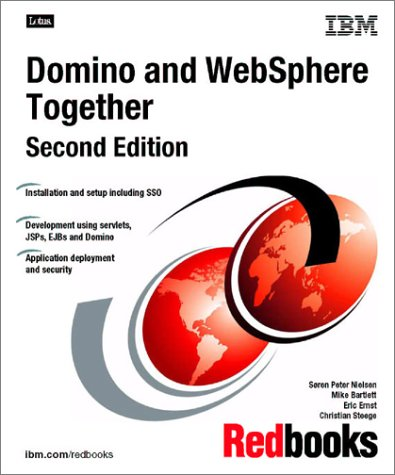 Domino and WebSphere Together Second Edition (IBM: Redbooks, IBM