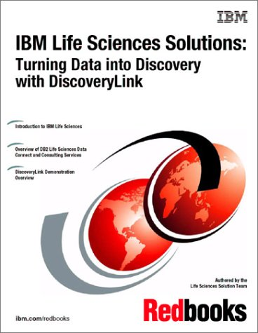 9780738423258: IBM Life Sciences Solutions: Turning Data into Discovery With Discoverylink