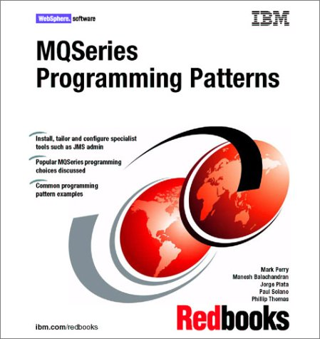 Mqseries Programming Patterns: IBM Redbooks