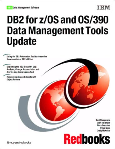 9780738423883: DB2 for Z/OS and Os/390 Data Management Tools Update