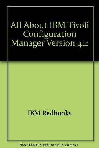 All About IBM Tivoli Configuration Manager Version: IBM Redbooks