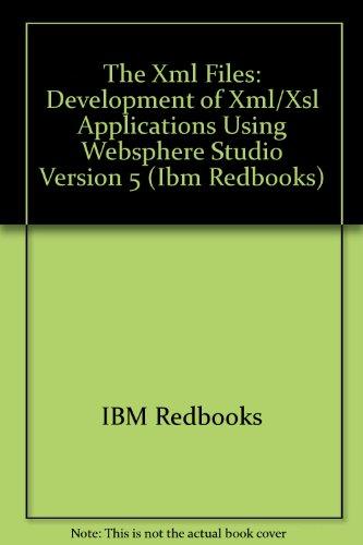 9780738426877: The Xml Files: Development of Xml/Xsl Applications Using Websphere Studio Version 5 (Ibm Redbooks)