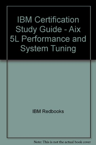 9780738427010: IBM Certification Study Guide - Aix 5L Performance and System Tuning