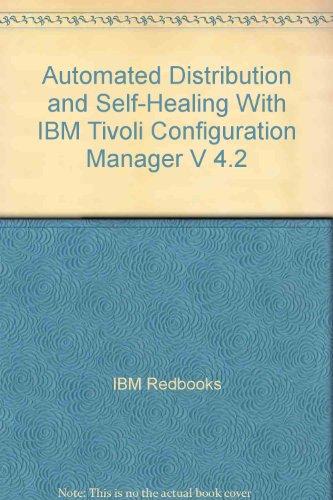 Automated Distribution and Self-Healing With IBM Tivoli: IBM Redbooks