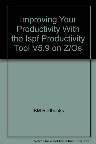 9780738431079: Improving Your Productivity With the Ispf Productivity Tool V5.9 on Z/Os