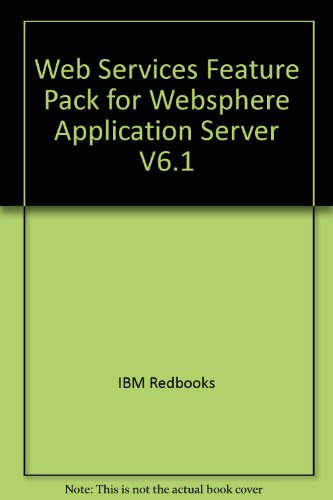 9780738431345: Web Services Feature Pack for Websphere Application Server V6.1