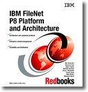 9780738432946: IBM Filenet P8 Platform and Architecture