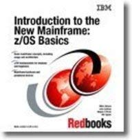 Introduction to the New Mainframe: z/OS Basics: Mike Ebbers, Wayne O'Brien, Bill Ogden