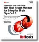 IBM Tivoli Access Manager for Enterprise Single Sign-on 8.0 (Certification Study Guide Series): IBM...