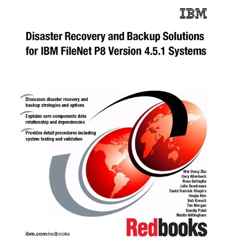 9780738434377: Disaster Recovery and Backup Solutions for IBM Filenet P8 Version 4.5.1 Systems
