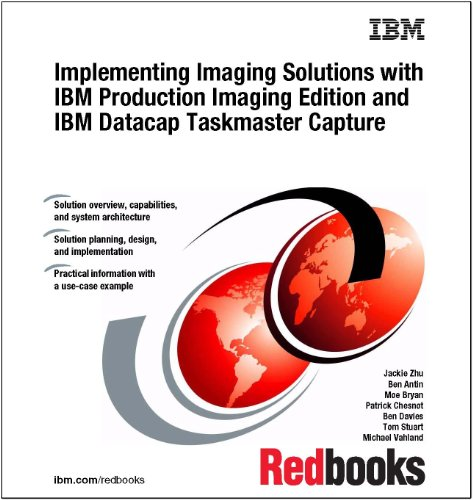 9780738436074: Implementing Imaging Solutions With IBM Production Imaging Edition and IBM Datacap Taskmaster Capture