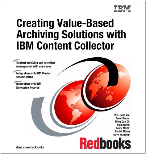 9780738437644: Creating Value-Based Archiving Solutions With IBM Content Collector