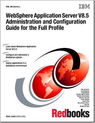9780738438535: Websphere Application Server V8.5: Administration and Configuration Guide for the Full Profile