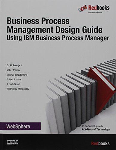 9780738440590: Business Process Management Design Guide: Using IBM Business Process Manager