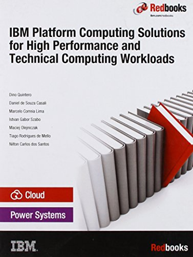 9780738440750: IBM Platform Computing Solutions for High Performance and Technical Computing Workloads