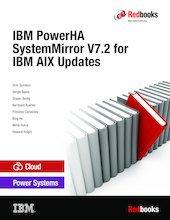 9780738441757: IBM PowerHA SystemMirror V7.2 for IBM AIX Updates
