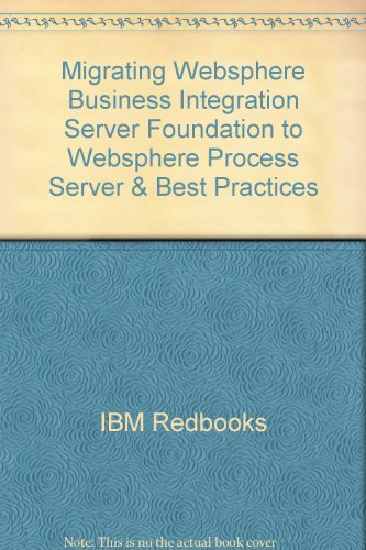 9780738485638: Migrating Websphere Business Integration Server Foundation to Websphere Process Server & Best Practices