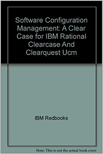 9780738491592: Software Configuration Management: A Clear Case for IBM Rational Clearcase And Clearquest Ucm