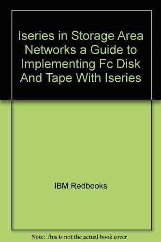 9780738491905: Iseries in Storage Area Networks a Guide to Implementing Fc Disk And Tape With Iseries
