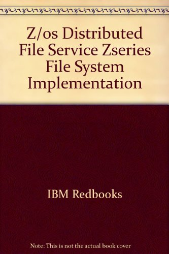 z/OS Distributed File Service zSeries File System Implementation [IBM Redbooks SG24-6580-01]: ...