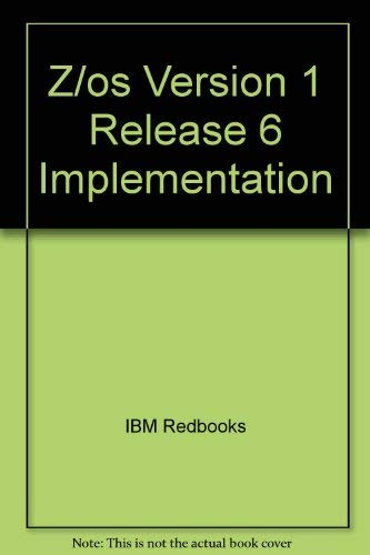 z/OS, Version 1, Release 6 Implementation [IBM Redbooks SG24-6377-00]: Rogers, Paul.
