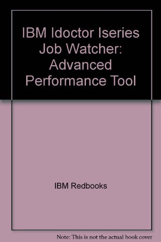 9780738492377: IBM Idoctor Iseries Job Watcher: Advanced Performance Tool