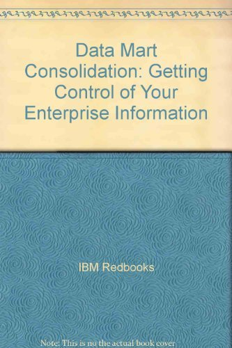 9780738493732: Data Mart Consolidation: Getting Control of Your Enterprise Information