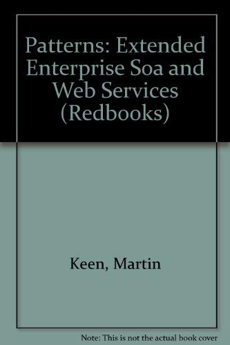 Patterns: Extended Enterprise Soa and Web Services: Martin Keen; Hong