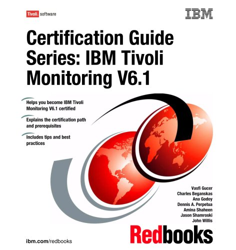9780738496382: IBM Tivoli Monitoring V 6.1 (Certification Guide Series)