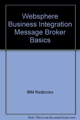 Websphere Business Integration Message Broker Basics: IBM Redbooks