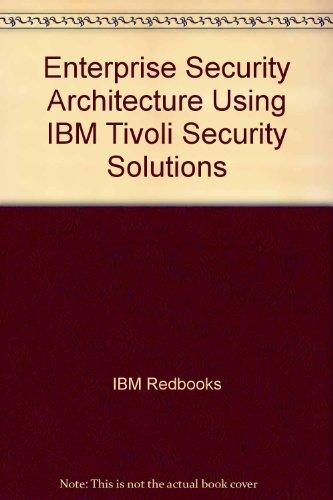 Enterprise Security Architecture Using IBM Tivoli Security: IBM Redbooks