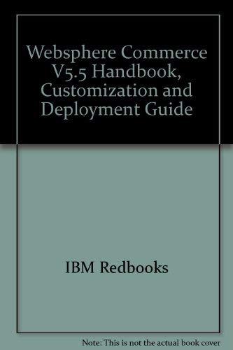 Websphere Commerce V5.5 Handbook, Customization and Deployment: IBM Redbooks